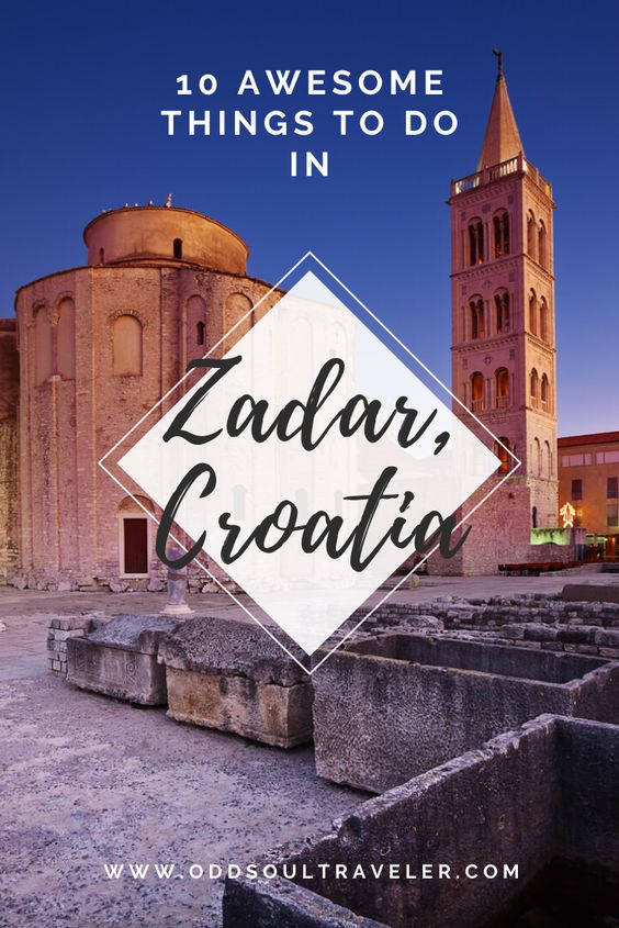 10 things to do in Zadar, Croatia