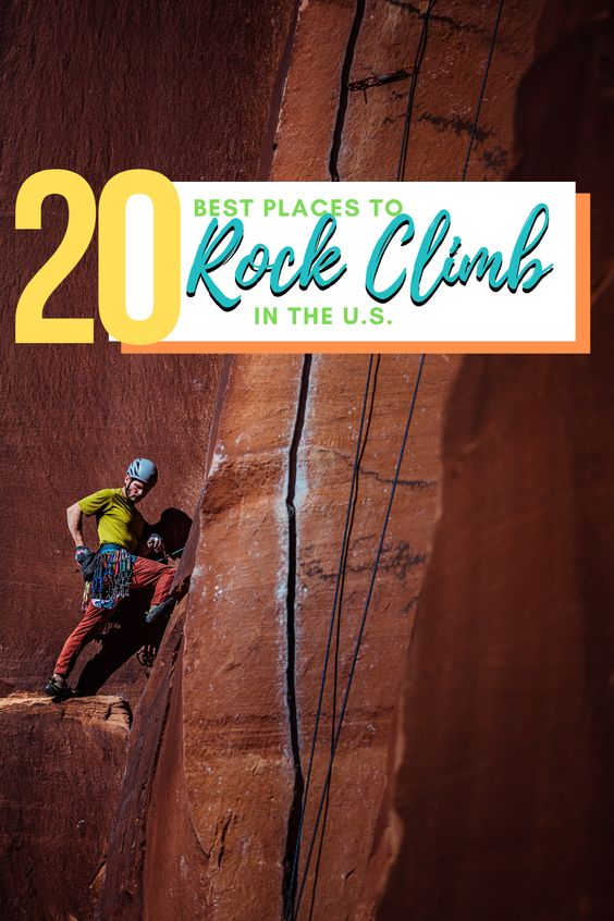 20 of the best places to go rock climbing in the United States